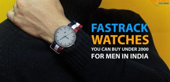 Most Stylish Fastrack Watches for Mens below 2000 rupees in India 2020