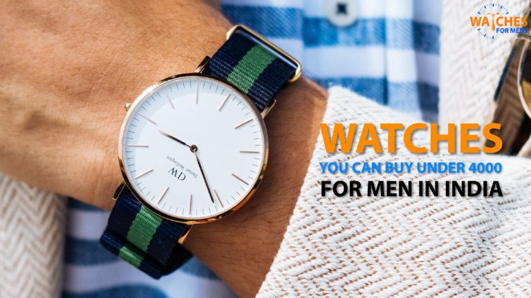 Best watches for men under 4000 rupees in India 2020