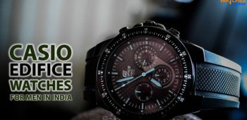 Best Casio Edifice Watches For Men In India June 2020