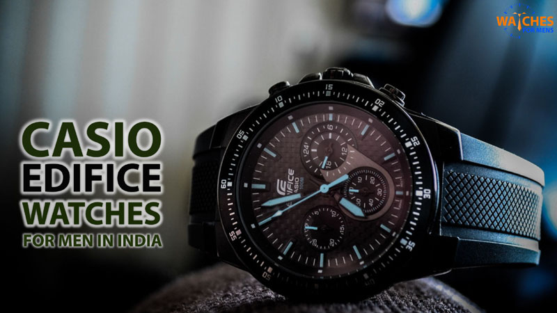 Best Casio Edifice Watches For Men In India