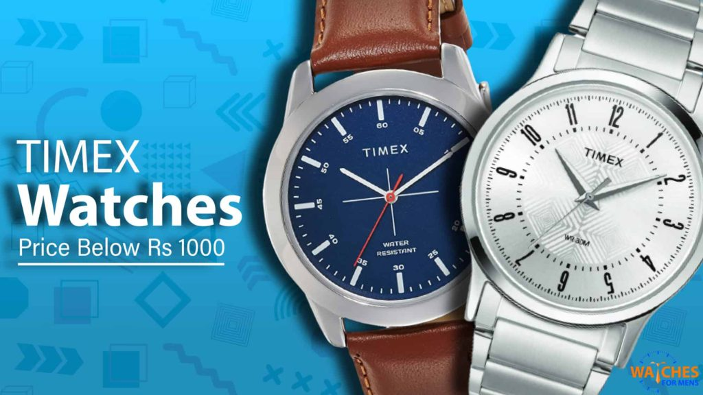 Best Timex Watches Price Below 1000 Rs in India 2020